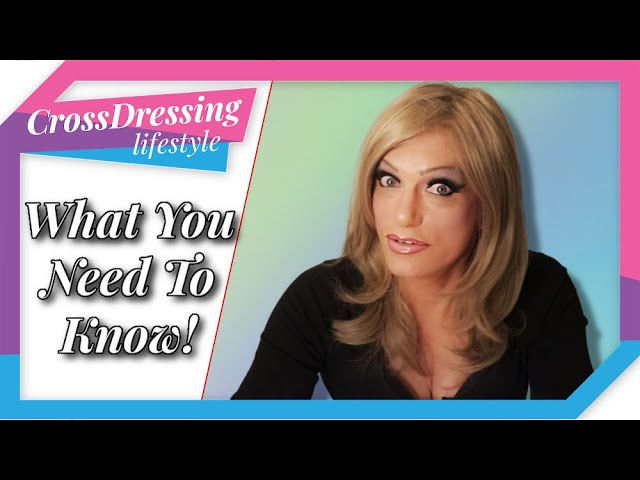 Cross Dressing What has Paraphilia | Paraphilic Disorder | DSM to do with me?