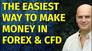 Forex Trading: The Easiest Way to Make Money in Forex and CFD