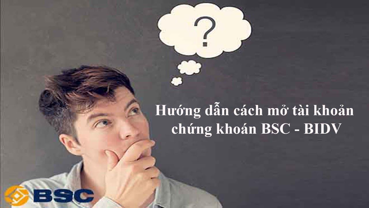 Hướng dẫn cách mở tài khoản chứng khoán BIDV – BSC