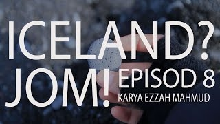 #49 Iceland? Jom! (Travelog) - Episod 8