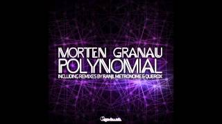 Official - Morten Granau - Polynomial (Querox Remix)