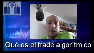 Trade Algorítmico ¿eso qué?