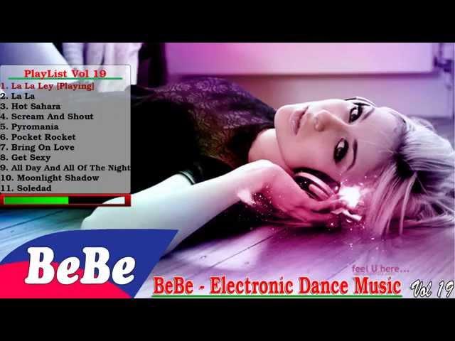 La La Ley   Electronic Dance, DJ House Music, Nonstop Techno BeBe