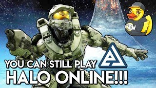 You Can Still Play Halo Online!!!