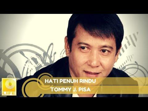 Tommy J.Pisa - Hati Penuh Rindu