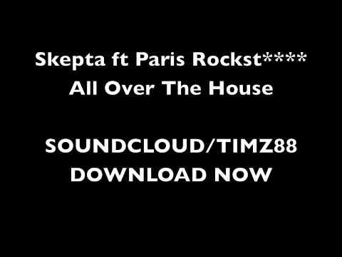 Skepta Ft Paris Rockst - All Over The House.m4v