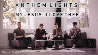 Gambar cover My Jesus, I Love Thee  | Anthem Lights