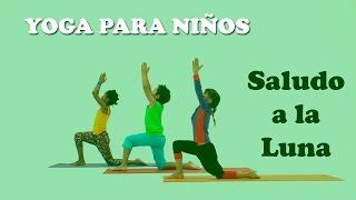 Yoga para Niños - Saludo a la luna