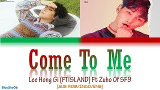 Lee hong gi (ftisland) ft zuho of sf9 - come to me lyrics [color coded sub rom/indo/eng]