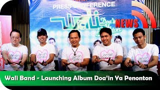 Nagaswara News- Wali Band - Press Conference Album Doain Ya Penonton - NSTV