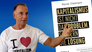 Kapitalismus ist nicht das Problem, sondern die Lösung - Rainer Zitelmann im Gespräch