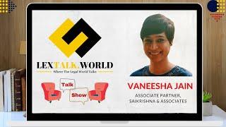 LexTalk World Talk Show with Vaneesha Jain, Associate Partner at Saikrishna & Associates