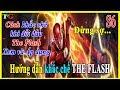 Liên quân mobile Hướng dẫn Cách Khắc Chế The Flash hiệp sĩ thần tốc [Xem và Áp Dụng]