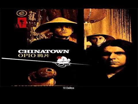 Chinatown - Opio (Completo) [2005]