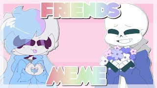 friends // animation meme