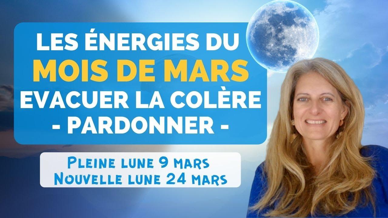 Comment évacuer sa colère et pardonner - Les énergies de Mars 2020