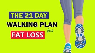 How to lose extra weight and belly fat by walking | The 21-day walking plan to lose weight naturally
