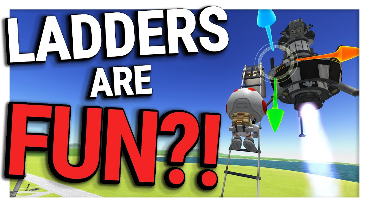 Ladders can be FUN?! (When Exploited) - Kerbal Space Program