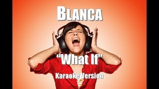 "Blanca ""What If"" BackDrop Christian Karaoke"