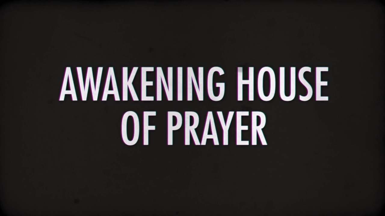 About | Awakening House of Prayer