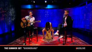 "The Summer Set Performs ""Boomerang"" on AXS Live"