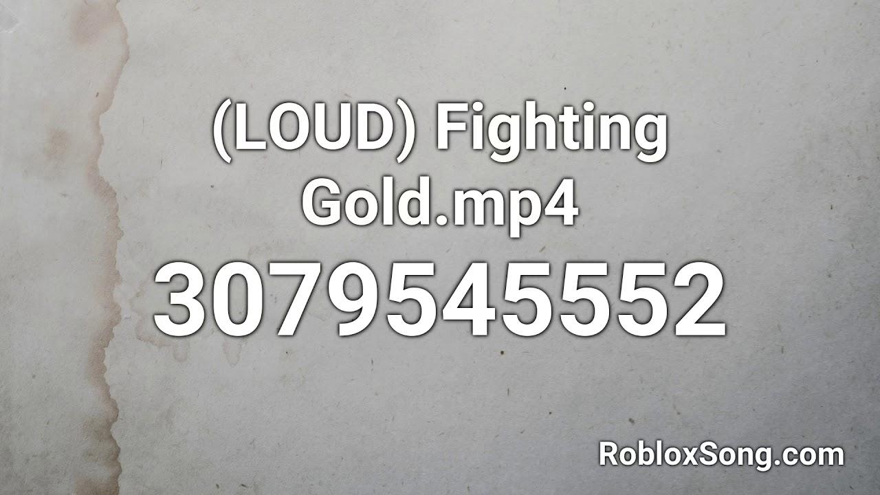 Loud Fighting Gold Mp4 Roblox Id Roblox Music Code Youtube