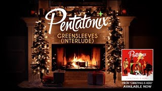 [Yule Log Audio] Greensleeves (Interlude) - Pentatonix