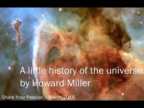 Share your Passion - Howard Miller - Physics: A little history of the universe