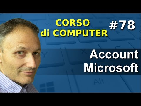 # 78 Account Microsoft, come crearlo e a cosa serve - Corso