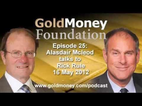 Rick Rule and Alasdair Macleod on why gold bullion is insurance