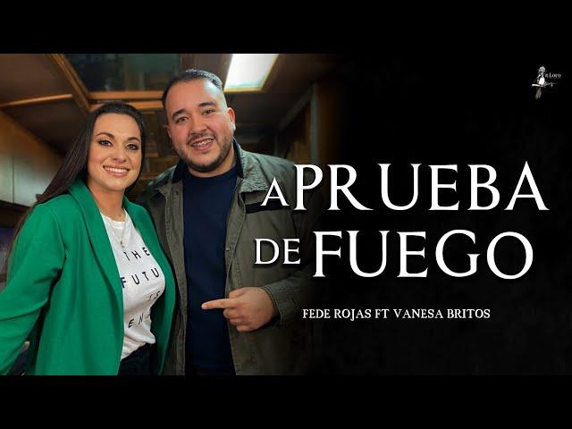 A PRUEBA DE FUEGO - Fede Rojas ft Vanesa Britos (Video Oficial)