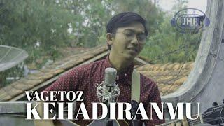 Download Vagetoz - Kehadiranmu ( Covered by Ajun JHR )