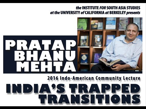 India's Trapped Transitions: Lecture by Dr. Pratap Bhanu Mehta