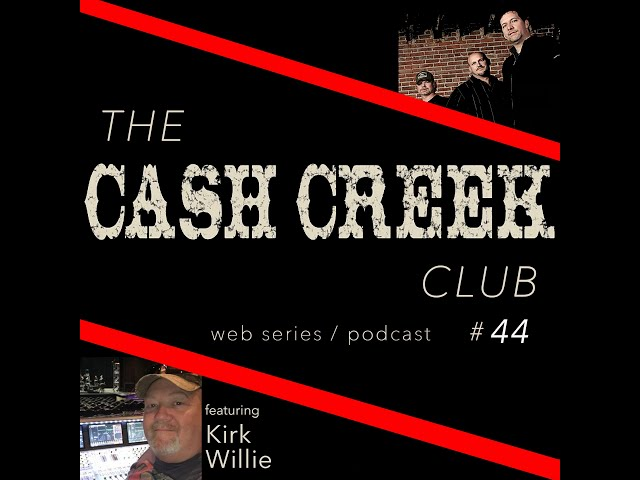 The Cash Creek Club #44 (special guest Kirk Willie) Country Music Talk Show