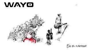 Wayo - En el camino - EPK Nuevo disco - 2015