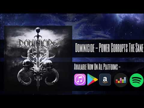 DOMINICIDE - Power Corrupts The Sane (Official Audio Video)