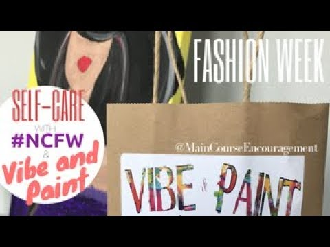 SELF-CARE: Vibe and Paint for North Carolina Fashion Week!