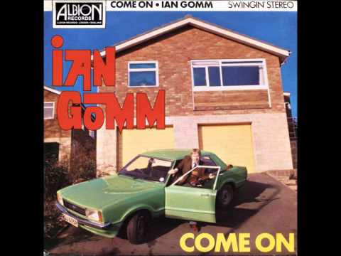 Come On  - Ian Gomm