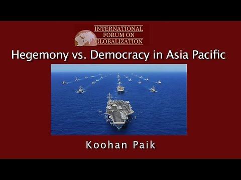 Hegemony vs. Democracy in Asia Pacific - Koohan Paik