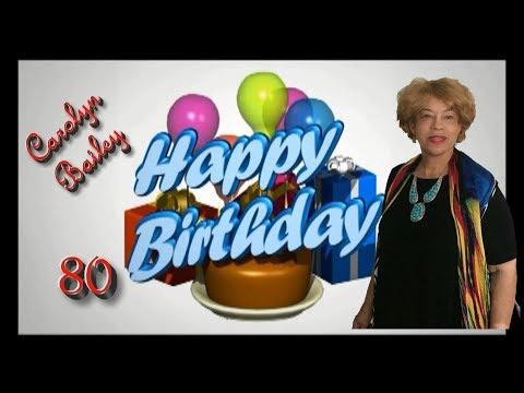 Happy Birthday Carolyn Bailey 80