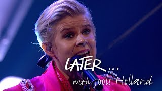 Robyn revisits With Every Heartbeat on Later... with Jools Holland