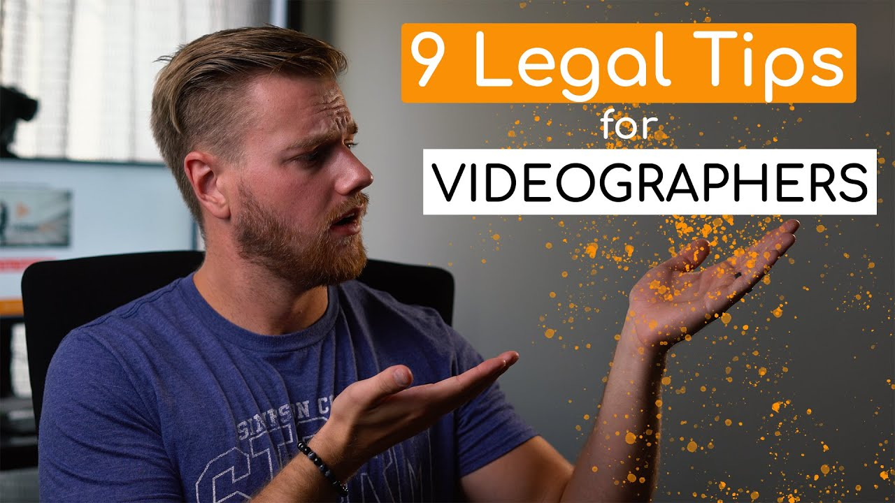 9 Legal Tips for Videographers