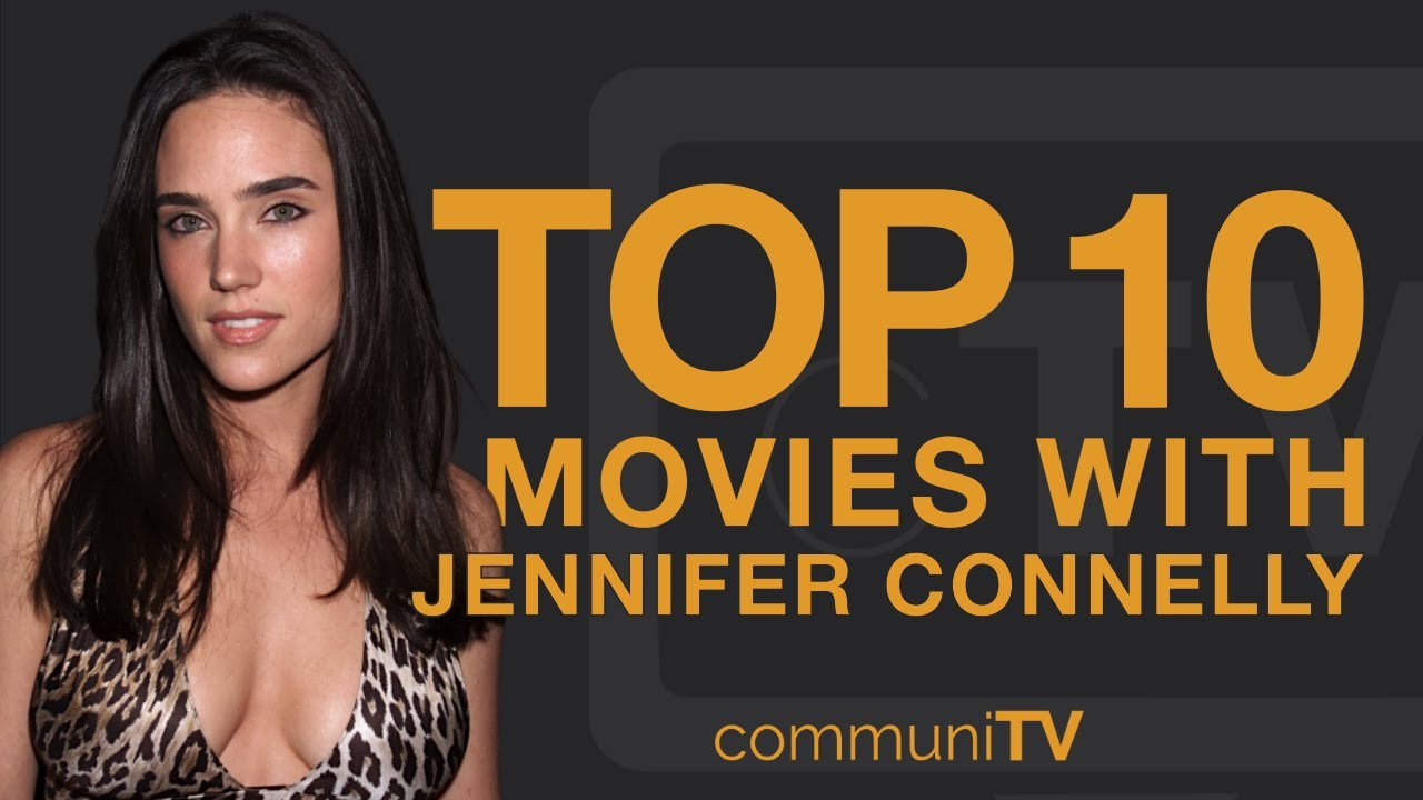 Download Top 10 Jennifer Connelly Movies