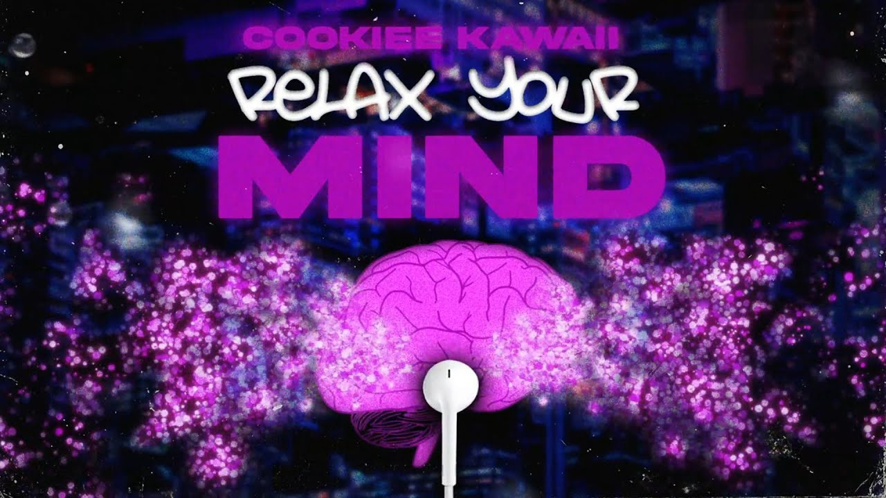 Cookiee Kawaii - Relax Your Mind (Visualizer)