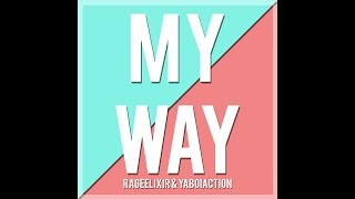 RageElixir - My Way ft. YaBoiAction (Official Audio)