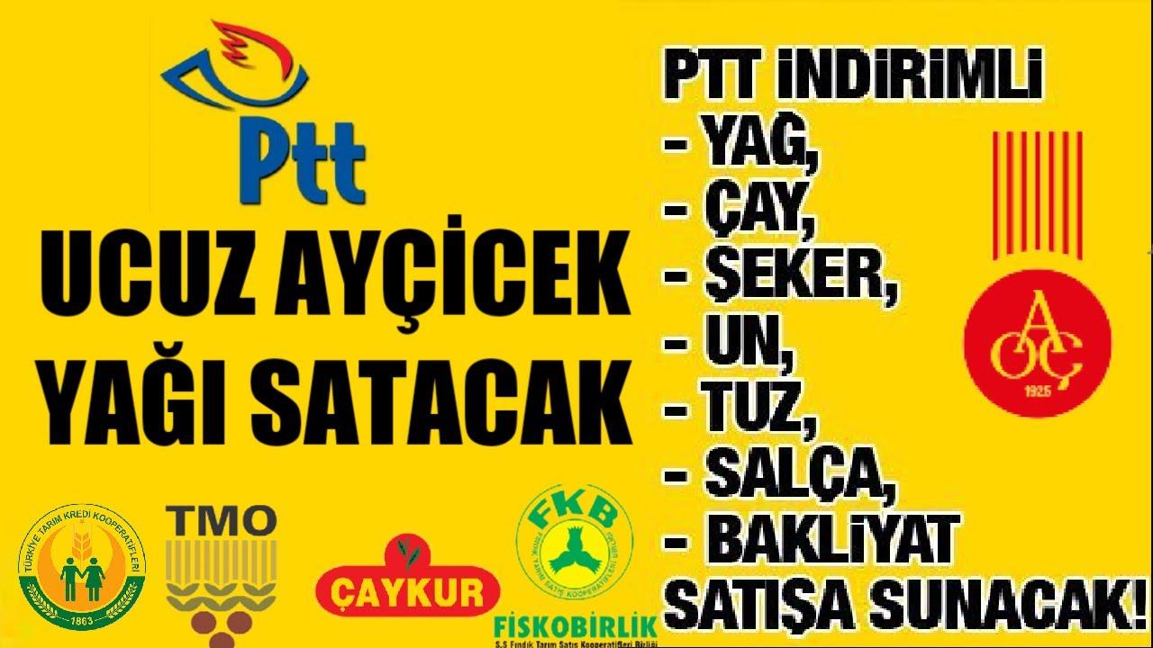 PTT, İndirimli ayçiçek yağı,zeytinyağı,şeker, bakliyat,un,tuz,salça gibi  temel gıda ürünleri satacak - YouTube