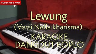 Lewung(Nella Kharisma) - KARAOKE DANGDUT KOPLO