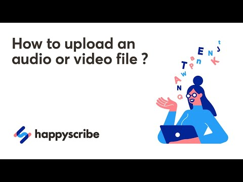 How to Upload a File to Happy Scribe