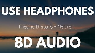 Video Imagine Dragons - Natural (8D AUDIO) download MP3, 3GP, MP4, WEBM, AVI, FLV Agustus 2018