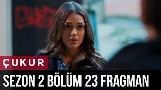 Çukur 2.Sezon 23.Bölüm Fragman
